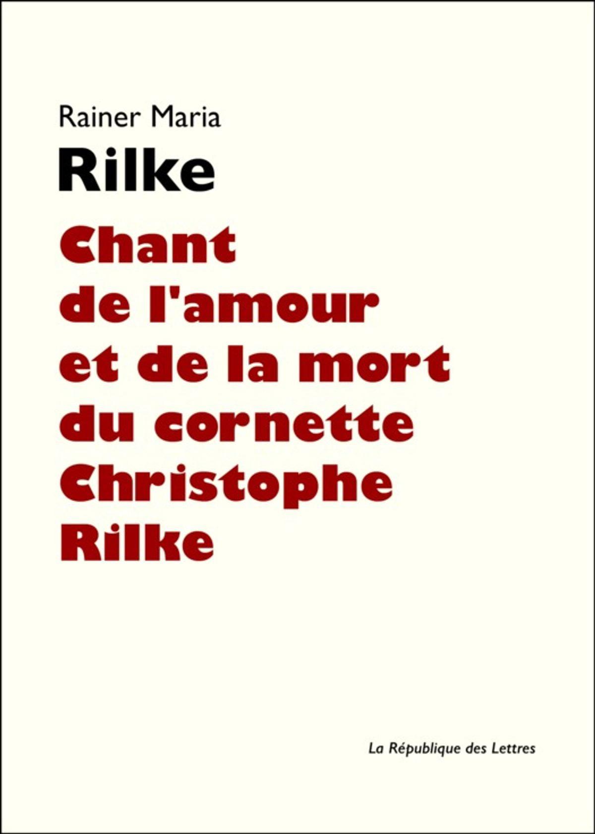 Chant De Lamour Et De La Mort Du Cornette Christophe Rilke Ebook