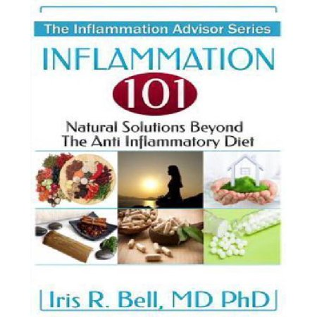 Inflammation 101 : Natural Solutions Beyond the Anti Inflammatory (Best Anti Inflammatory Drug For Bursitis)
