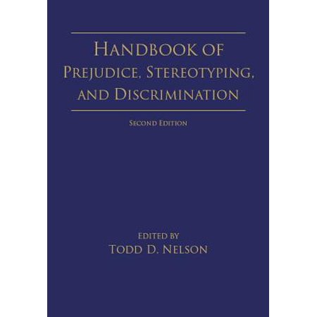 Handbook of Prejudice, Stereotyping, and Discrimination - (The Sage Handbook Of Prejudice Stereotyping And Discrimination)