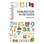 Darlington in 100 Dates - eBook