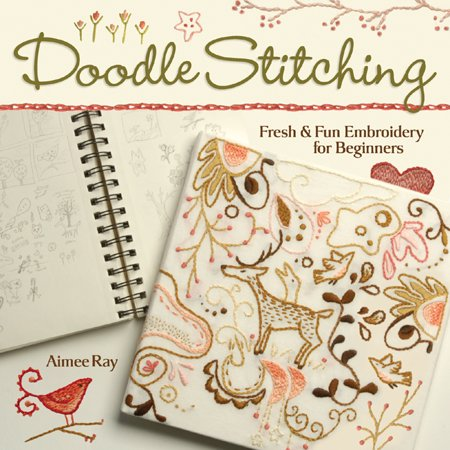 Beginner Embroidery (Doodle Stitching : Fresh & Fun Embroidery for Beginners )