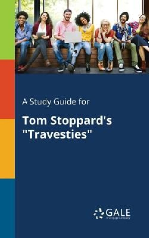"""A Study Guide for Tom Stoppard's """"Travesties"""" by"""