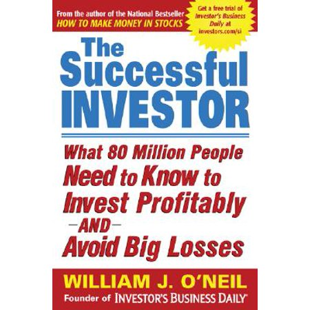 The Successful Investor : What 80 Million People Need to Know to Invest Profitably and Avoid Big