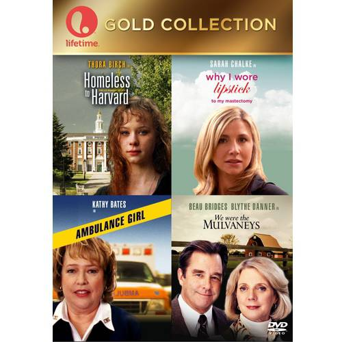 Lifetime Gold Collection  Homeless To Harvard  The Liz Murray Story   Why I Wore Lipstick To My Mastectomy   Ambulance Girl   We Were The Mulvaneys