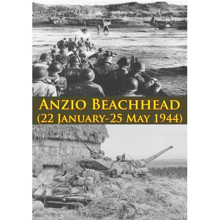 ANZIO BEACHHEAD (22 January-25 May 1944) [Illustrated Edition] - -