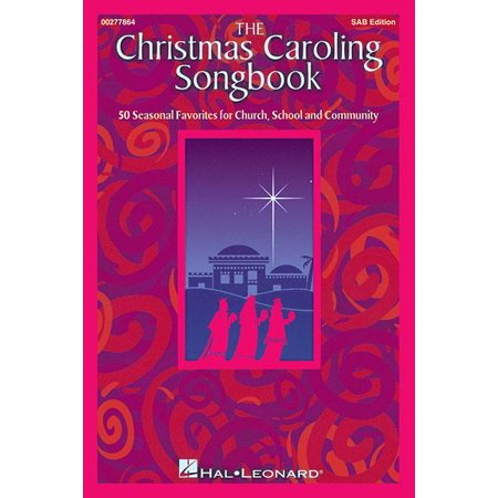 The Christmas Caroling Songbook : 50 Christmas Favorites for Church, School and Community ()
