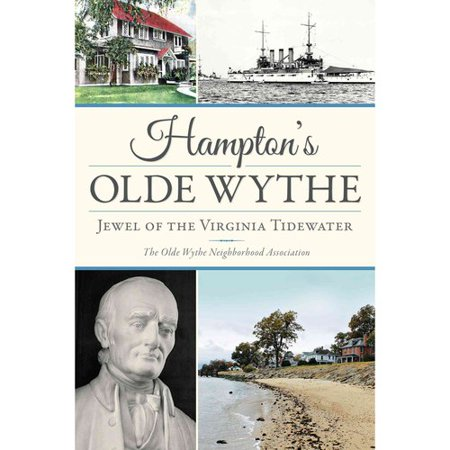 Hamptons Olde Wythe  Jewel Of The Virginia Tidewater