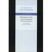 The Power to Tax : Analytical Foundations of a Fiscal Constitution