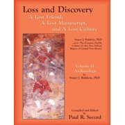 Loss and Discovery, Volume II: A Lost Friend, a Lost Manuscript, and a Lost Culture (Paperback)