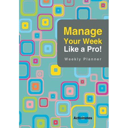 Pro Weekly (Manage Your Week Like a Pro : Weekly Planner )