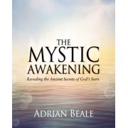 The Mystic Awakening : Revealing the Ancient Secrets of God's Seers