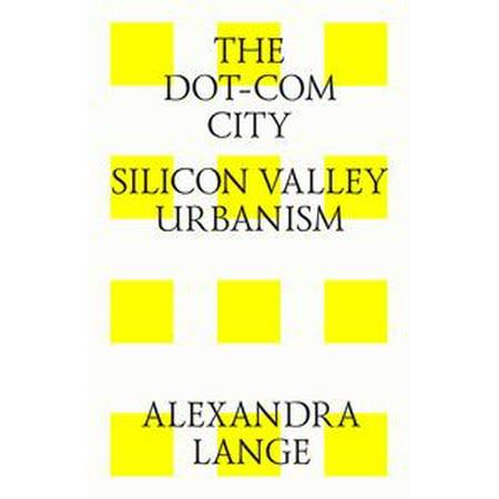 The dot-com city. Silicon valley urbanism - eBook](Silicon Valley Halloween)