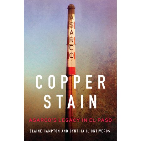 Copper Stain : ASARCO's Legacy in El Paso (Babies R Us West Side El Paso)