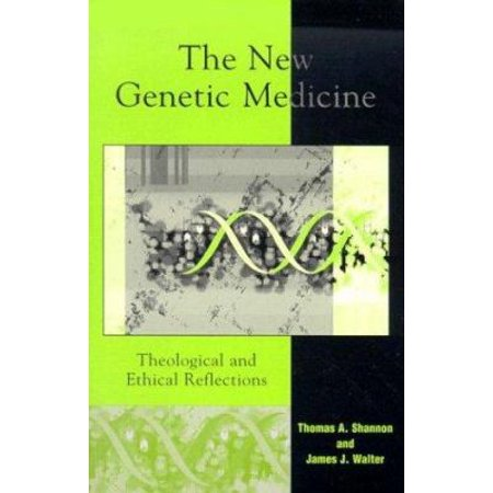 The New Genetic Medicine  Theological And Ethical Reflections