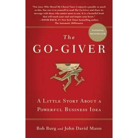 The Go-Giver: A Little Story About a Powerful Business Idea (Setting Up A Business From Home Ideas)