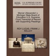 Mercer (Alexander) V. Michigan State Board of Education U.S. Supreme Court Transcript of Record with Supporting Pleadings