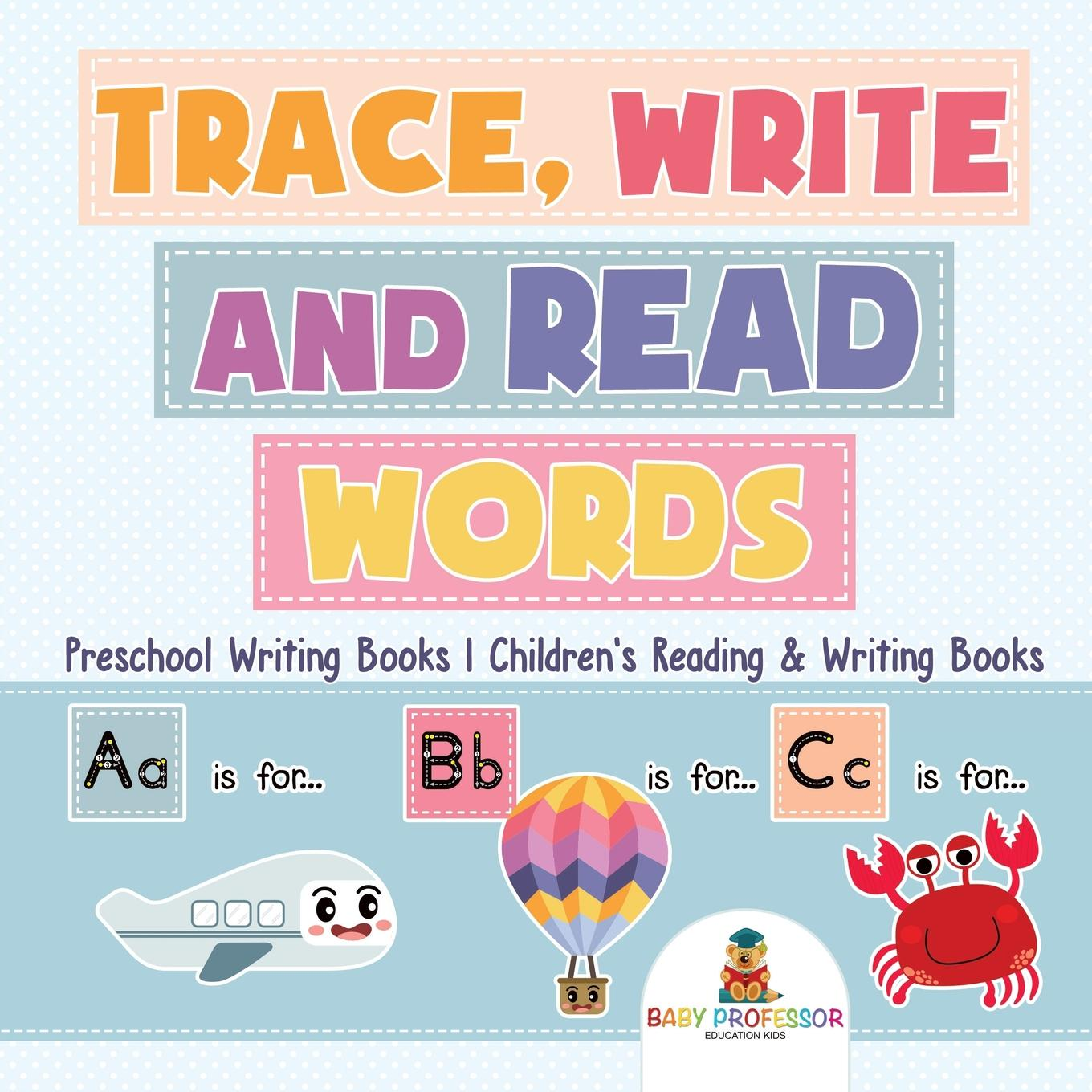 Trace, Write and Read Words - Preschool Writing Books Children's Reading & Writing Books
