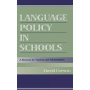 Language Policy in Schools : A Resource for Teachers and Administrators