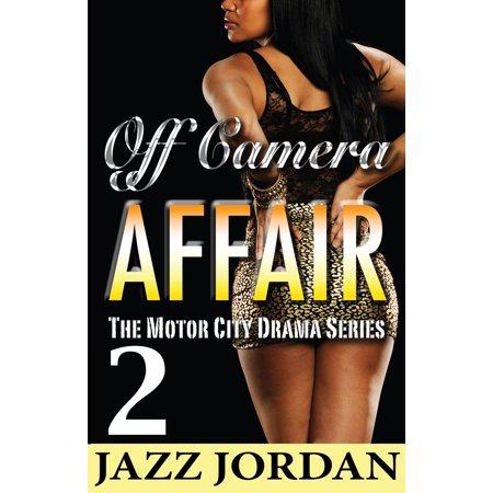 Off Camera Affair 2 (The Motor City Drama Series) -