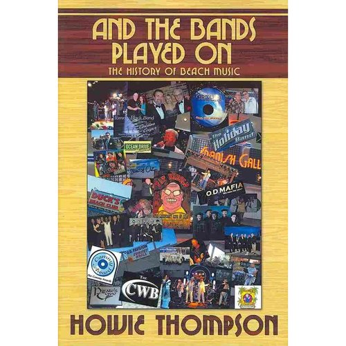 And the Bands Played on: The History of Beach Music