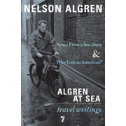 Algren at Sea : Notes from a Sea Diary & Who Lost an American?#Travel Writings