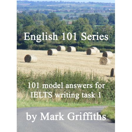 English 101 Series: 101 model answers for IELTS writing task 1 -