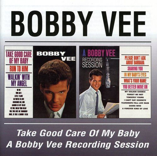 Bobby Vee - Take Good Care of My Baby/Recording Session [CD]