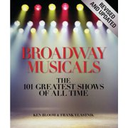 Broadway Musicals, Revised and Updated : The 101 Greatest Shows of All Time