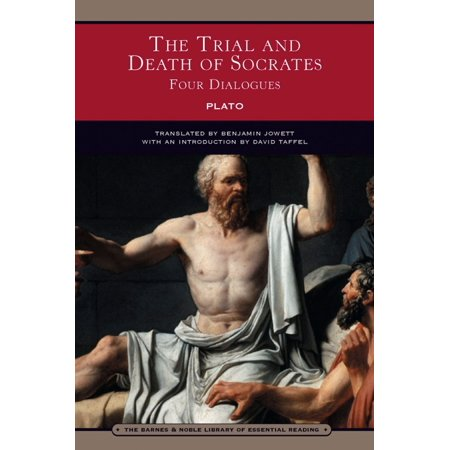 The Trial and Death of Socrates (Barnes & Noble Library of Essential Reading) - (The Trial And Death Of Socrates Four Dialogues)