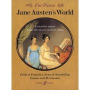 Faber Edition: Jane Austen's World: Evocative Music from the Classic Feature Films Pride & Prejudice, Sense & Sensibility and Emma and Persuasion (Paperback)