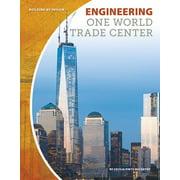 Engineering One World Trade Center (Paperback)