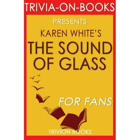 The Sound of Glass: A Novel By Karen White (Trivia-On-Books) - (Karen Glasses)