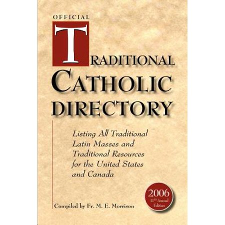 Catholic Mass Latin (Official Traditional Catholic Directory : Listing All Traditional Latin Masses and Traditional Resources for the United States and Canada )