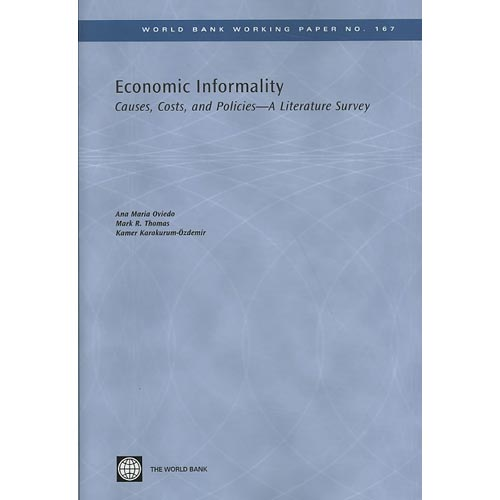 Economic Informality : Causes, Costs, and Policies-A Literature Survey