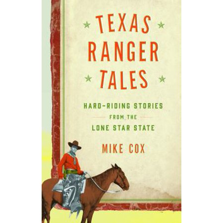 Texas Ranger Tales  Hard Riding Stories From The Lone Star State