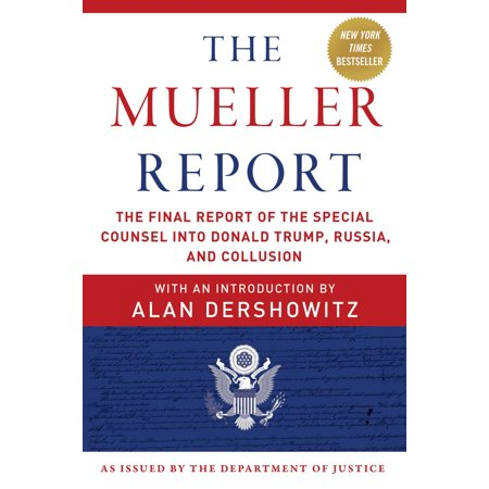The Mueller Report : The Final Report of the Special Counsel into Donald Trump, Russia, and
