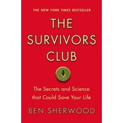 The Survivors Club : The Secrets and Science that Could Save Your Life