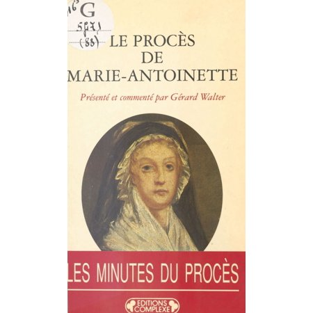 Le Procès de Marie-Antoinette : 23-25 vendémiaire an II, 15-16 octobre 1793 - - Le 31 Octobre Halloween
