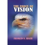 The Force of Vision (Paperback)