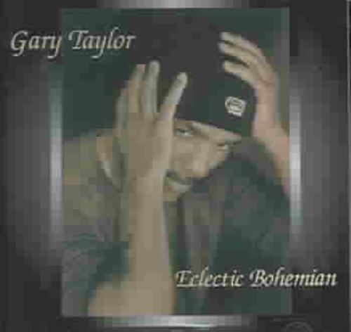 GARY TAYLOR - ECLECTIC BOHEMIAN [720657917123]
