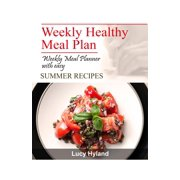 Weekly Healthy Meal Plan: 7 days of summer goodness - eBook