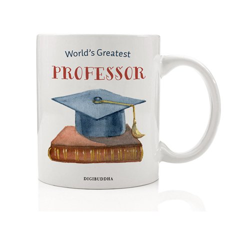 Professor Gifts, World's Greatest Professor Coffee Mug College University Math Science English History Teacher Christmas Gift Idea Present for Men Women from Student Teen 11oz Cup Digibuddha DM0309