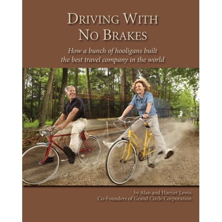 Driving With No Brakes: How a bunch of hooligans built the best travel company in the world - (Best Travel Company For Pta)