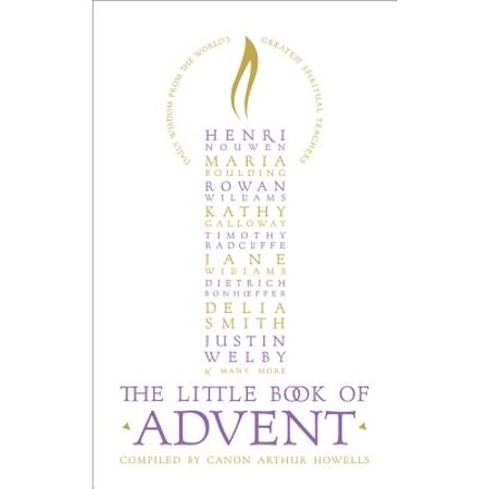 The Little Book of Advent: Daily Wisdom From the World's Greatest Spiritual Teachers