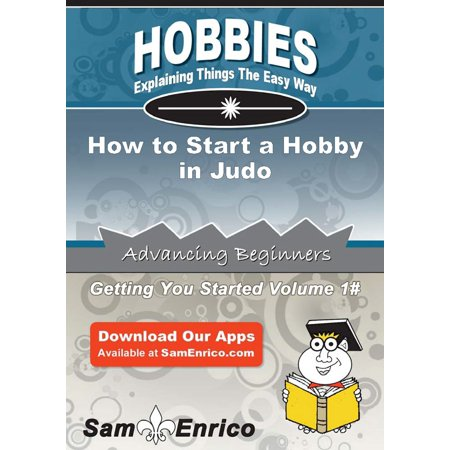 How to Start a Hobby in Judo - eBook