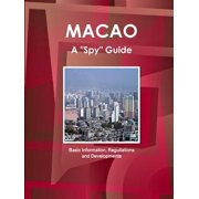 Macao a Spy Guide - Basic Information, Reguilations and Developments