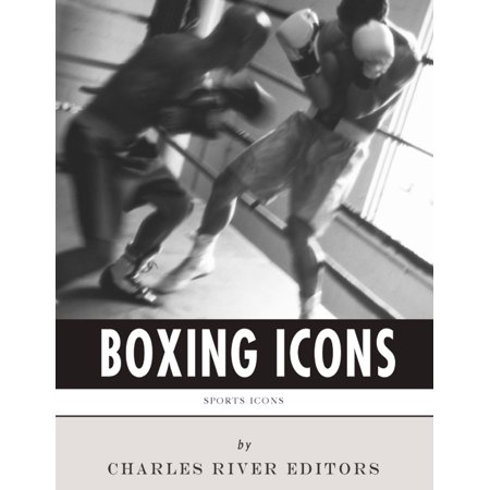 Boxing Icons: The Lives and Legacies of Muhammad Ali and Mike Tyson - eBook