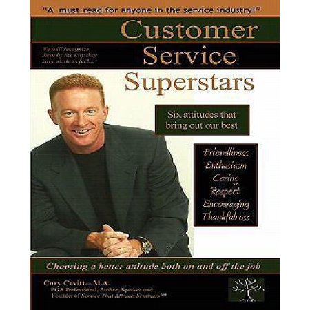 Customer Service Superstars  Six Attitudes That Bring Out Our Best