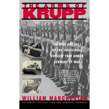 The Arms of Krupp : The Rise and Fall of the Industrial Dynasty That Armed Germany at (Rise And Fall Of The Ming Dynasty)