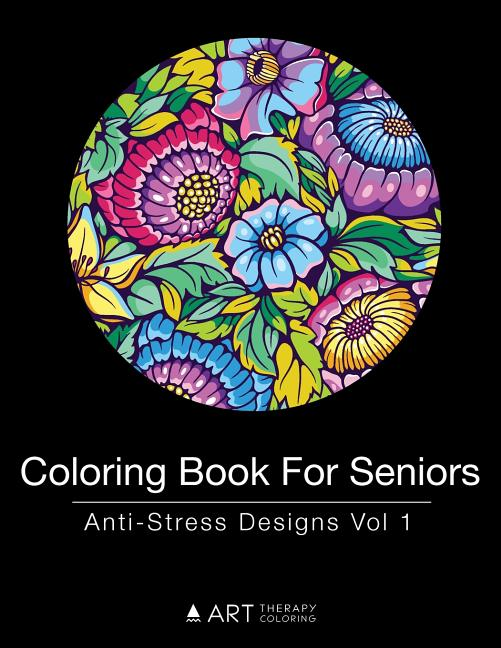 - Coloring Book For Seniors: Coloring Book For Seniors: Anti-Stress Designs  Vol 1 (Paperback) - Walmart.com - Walmart.com